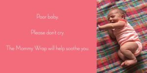 Soothe baby with mommy Wrap